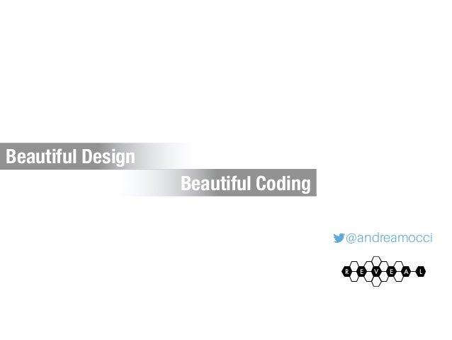 @andreamocci R AE E LV Beautiful Coding Beautiful Design