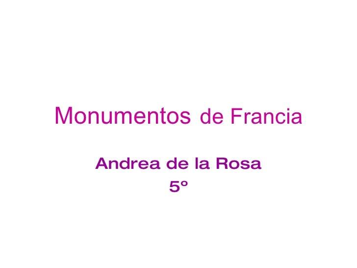Monumentos   de Francia Andrea de la Rosa 5º
