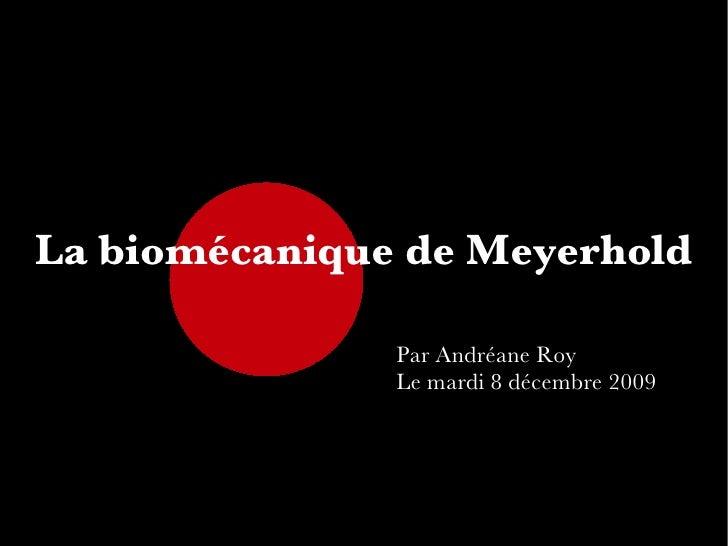 La biomécanique de Meyerhold Par Andréane Roy Le mardi 8 décembre 2009