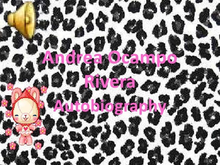 Andrea Ocampo Rivera<br />Autobiography<br />
