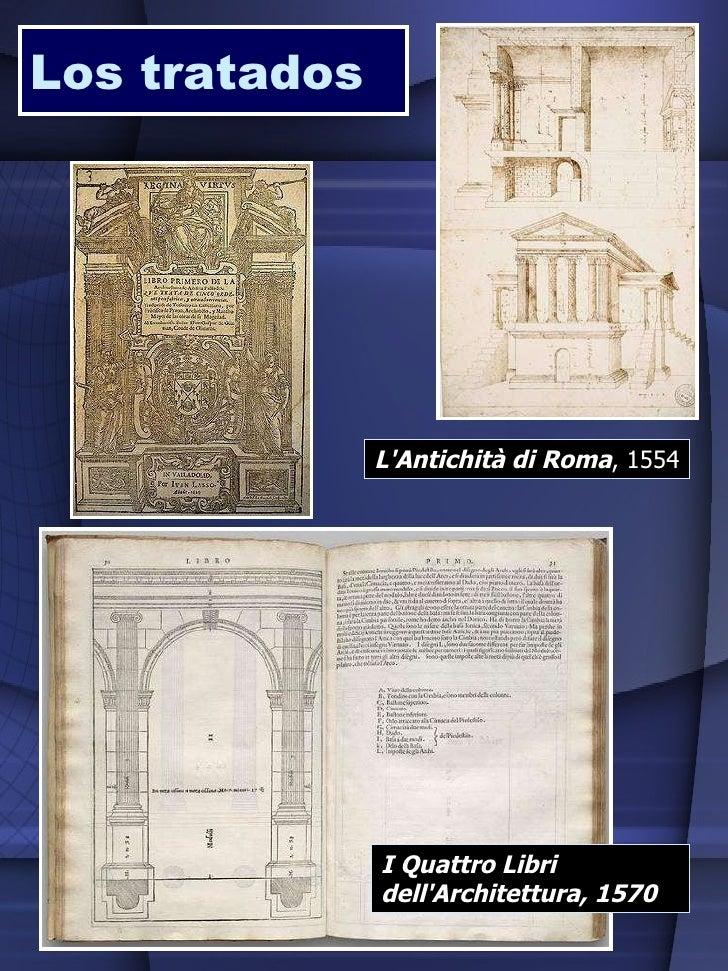 Los tratados L'Antichità di Roma , 1554 I Quattro Libri dell'Architettura, 1570