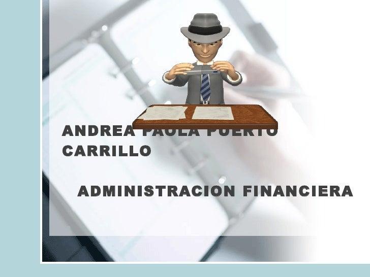 ANDREA PAOLA PUERTO CARRILLO ADMINISTRACION FINANCIERA