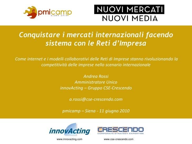 Conquistare i mercati internazionali facendo          sistema con le Reti d'Impresa  Come internet e i modelli collaborati...