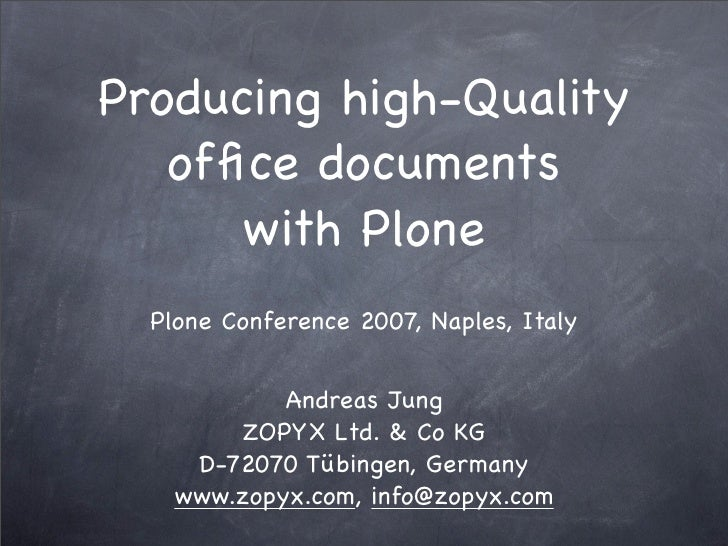 Producing high-Quality    office documents       with Plone   Plone Conference 2007, Naples, Italy               Andreas Ju...
