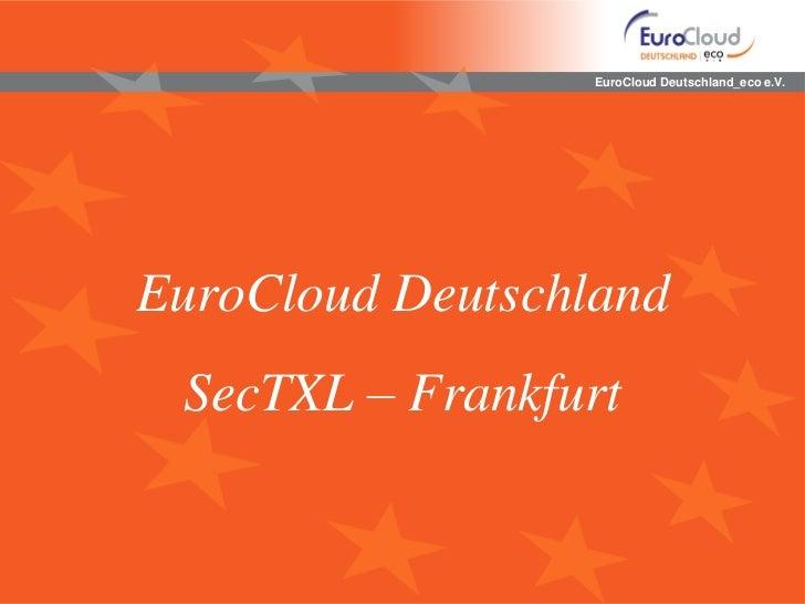 EuroCloud Deutschland_eco e.V.EuroCloud Deutschland SecTXL – Frankfurt