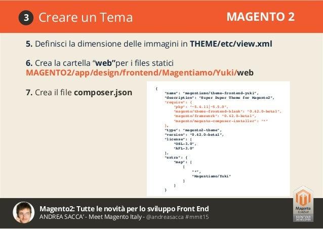 Magento2: Tutte le novità per lo sviluppo Front End ANDREA SACCA' - Meet Magento Italy - @andreasacca #mmit15 8. Controlla...