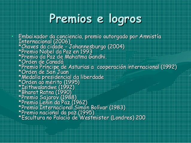 Premios e logros • Embaixador da conciencia, premio outorgado por Amnistía Internacional (2006) *Chaves da cidade - Johan...