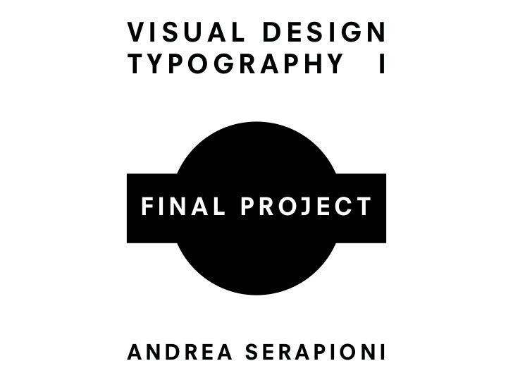 VISUAL DESIGNTYPOGRAPHY IFINAL PROJECTANDREA SERAPIONI