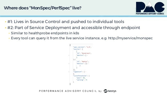 """Wheredoes """"MonSpec/PerfSpec""""live? • #1: Lives in Source Control and pushed to individual tools • #2: Part of Service Deplo..."""
