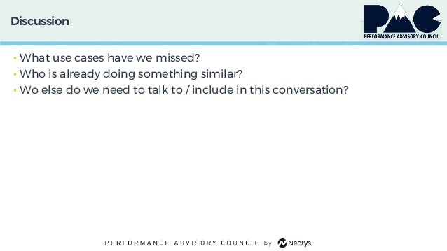 Discussion • What use cases have we missed? • Who is already doing something similar? • Wo else do we need to talk to / in...