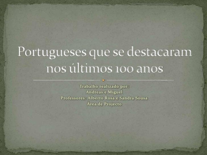 Trabalho realizado por:<br />Andreas e Miguel<br />Professores: Alberto Rosa e Sandra Sousa<br />Área de Projecto         ...