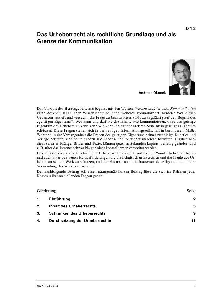 D 1.2 Das Urheberrecht als rechtliche Grundlage und als Grenze der Kommunikation                                          ...