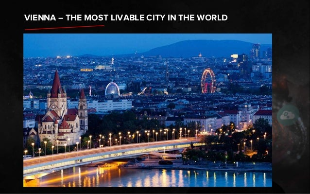 VIENNA – THE MOST LIVABLE CITY IN THE WORLD