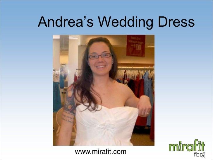 Andrea's Wedding Dress<br />www.mirafit.com<br />