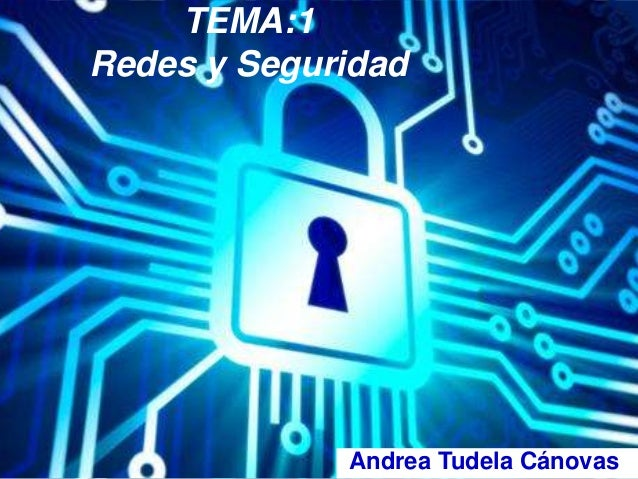 TEMA:1  Redes y Seguridad  Andrea Tudela Cánovas.