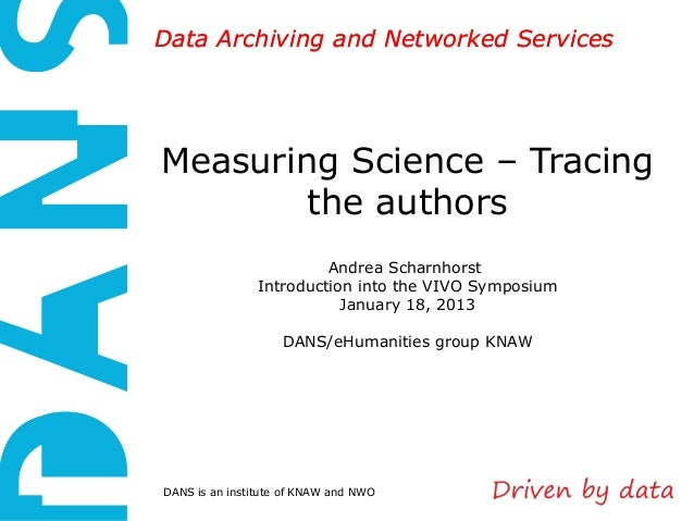 Data Archiving and Networked ServicesMeasuring Science – Tracing        the authors                         Andrea Scharnh...