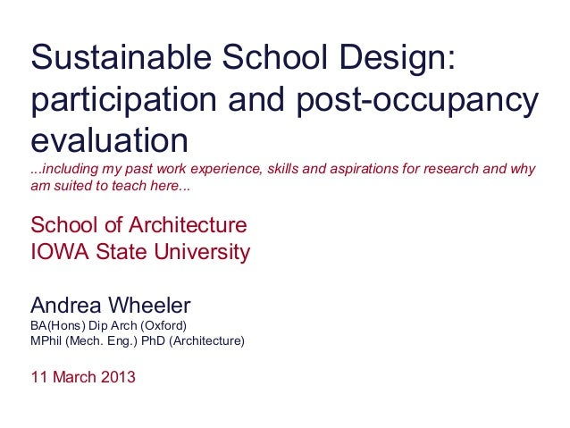 Sustainable School Design:participation and post-occupancyevaluation...including my past work experience, skills and aspir...
