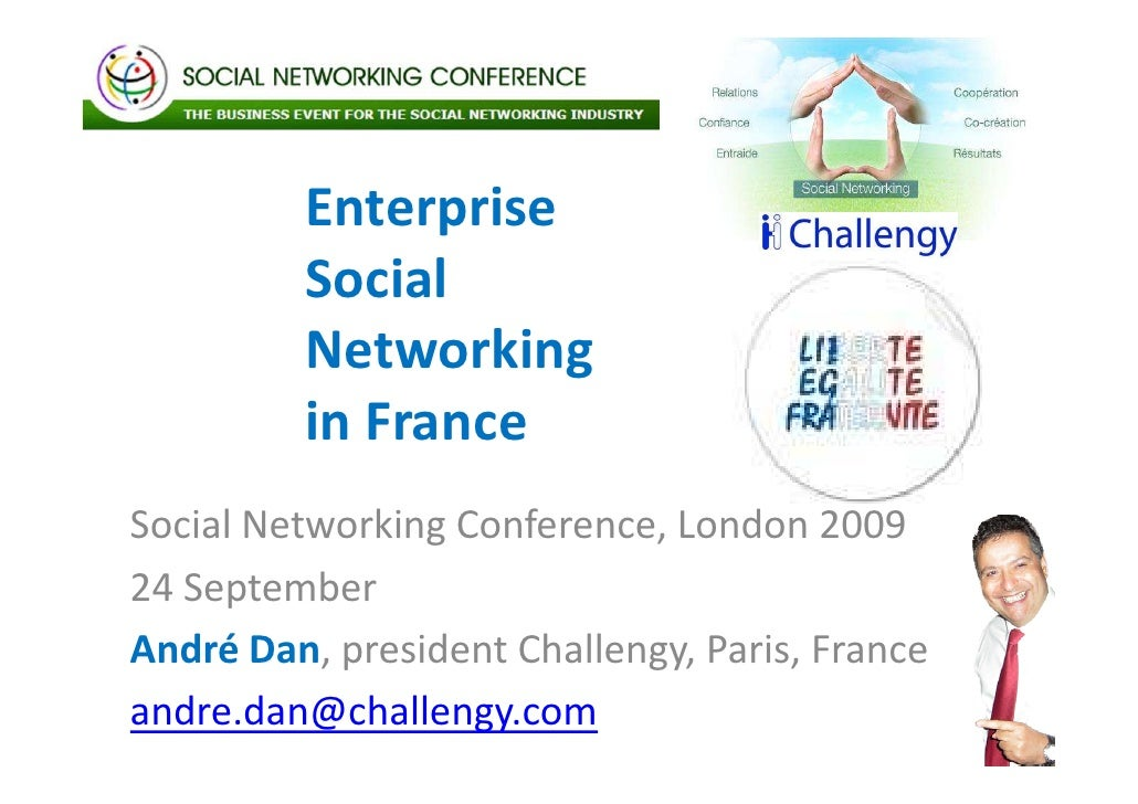 Enterprise          Social          Networking          in France Social Networking Conference, London 2009 24 September A...