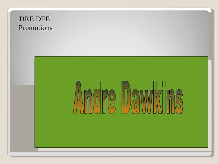 DRE DEE  Promotions Andre Dawkins