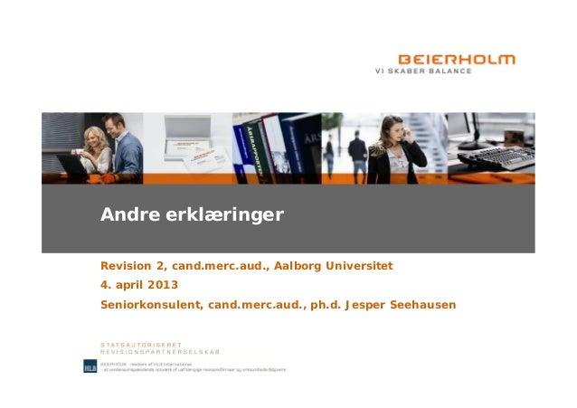 Andre erklæringerRevision 2, cand.merc.aud., Aalborg Universitet4. april 2013Seniorkonsulent, cand.merc.aud., ph.d. Jesper...