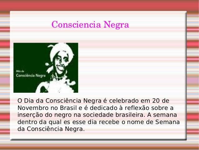 ConscienciaNegra O Dia da Consciência Negra é celebrado em 20 de Novembro no Brasil e é dedicado à reflexão sobre a inser...
