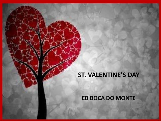 ST. VALENTINE'S DAY EB BOCA DO MONTE