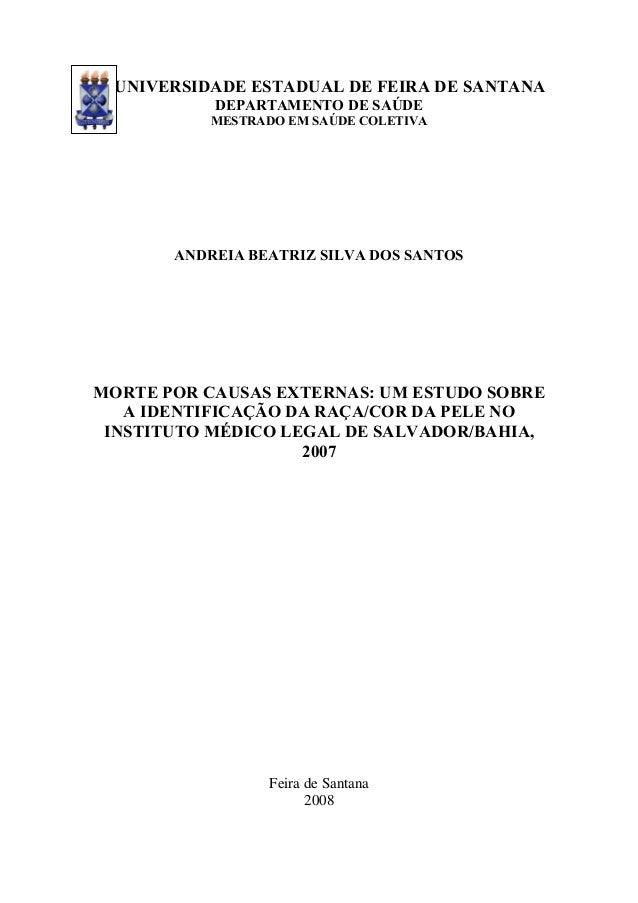 UNIVERSIDADE ESTADUAL DE FEIRA DE SANTANA  DEPARTAMENTO DE SAÚDE  MESTRADO EM SAÚDE COLETIVA  ANDREIA BEATRIZ SILVA DOS SA...