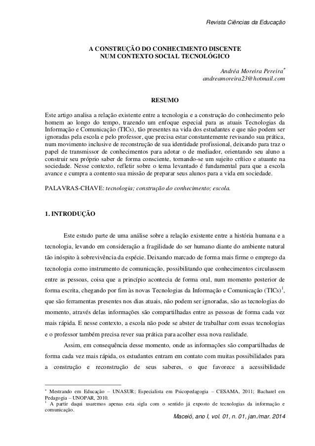 Revista Ciências da Educação Maceió, ano I, vol. 01, n. 01, jan./mar. 2014 A CONSTRUÇÃO DO CONHECIMENTO DISCENTE NUM CONTE...
