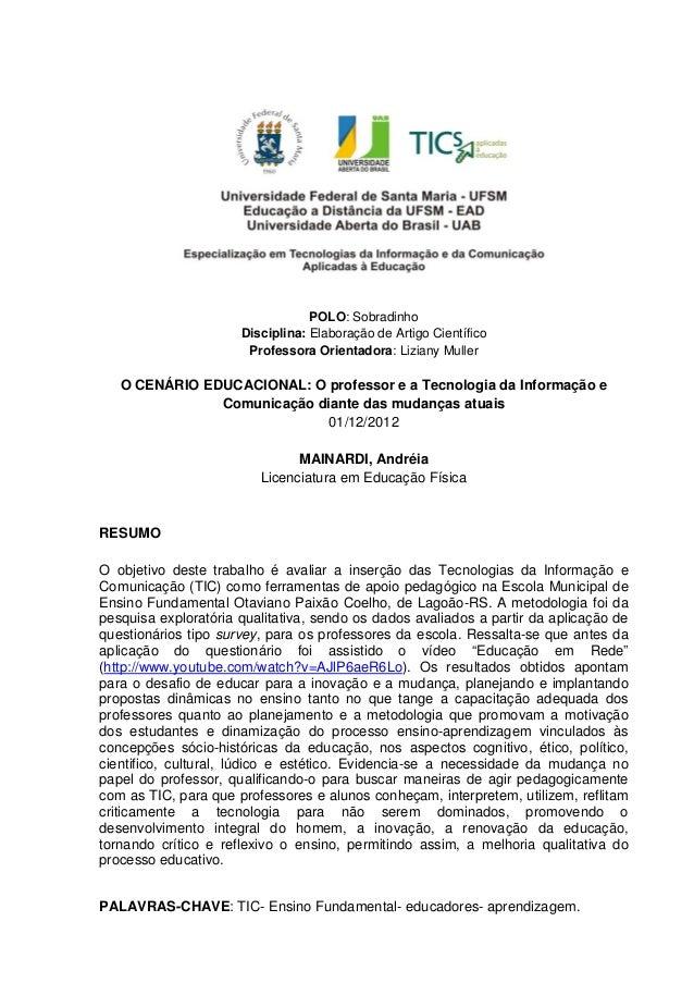 POLO: SobradinhoDisciplina: Elaboração de Artigo CientíficoProfessora Orientadora: Liziany MullerO CENÁRIO EDUCACIONAL: O ...