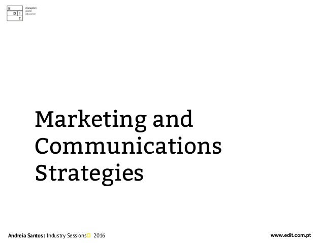 Andreia Santos | Industry Sessions 2016 Marketing and Communications Strategies