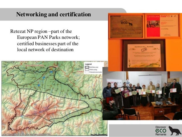 Networking and certification Retezat NP region –part of the European PAN Parks network; certified businesses part of the l...