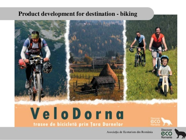 Product development for destination - biking  Asociația de Ecoturism din România