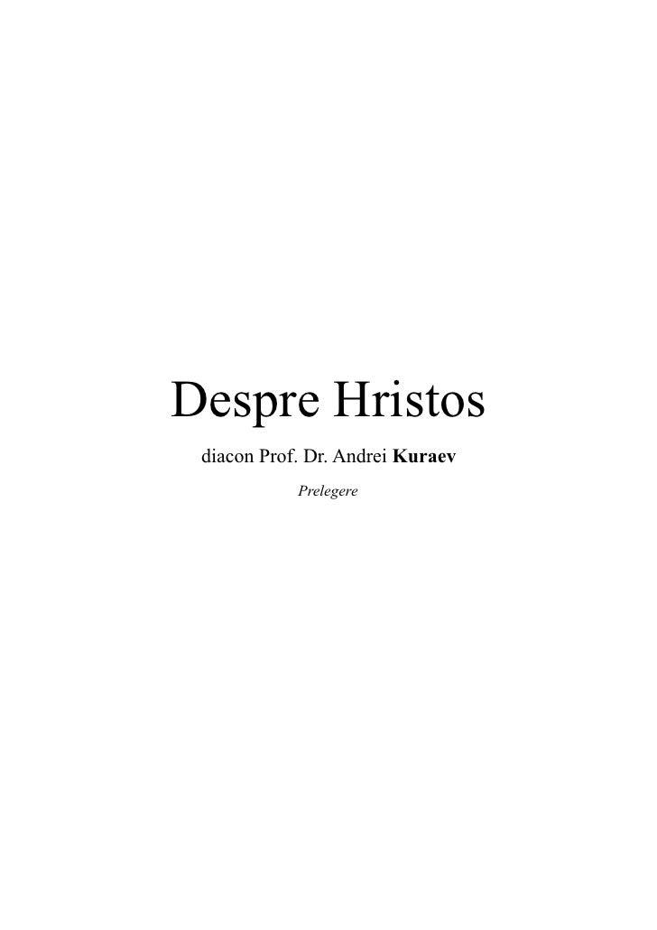 Despre Hristos  diacon Prof. Dr. Andrei Kuraev             Prelegere
