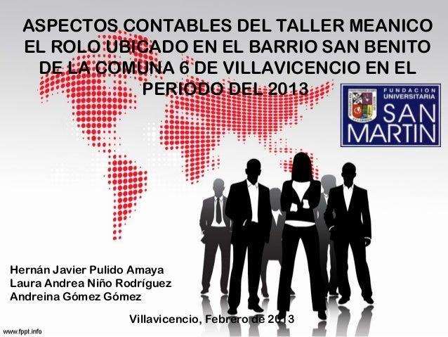 ASPECTOS CONTABLES DEL TALLER MEANICO  EL ROLO UBICADO EN EL BARRIO SAN BENITO   DE LA COMUNA 6 DE VILLAVICENCIO EN EL    ...