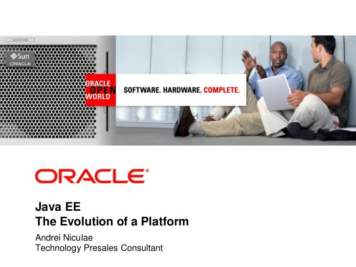 Java EEThe Evolution of a PlatformAndrei NiculaeTechnology Presales Consultant