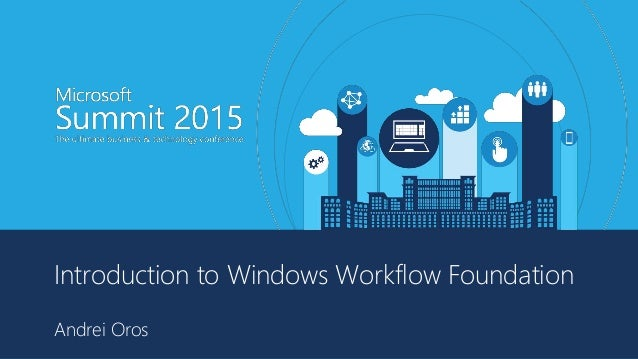 Introduction to Windows Workflow Foundation Andrei Oros