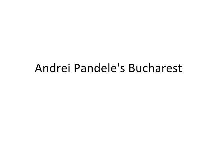 Andrei Pandele's Bucharest