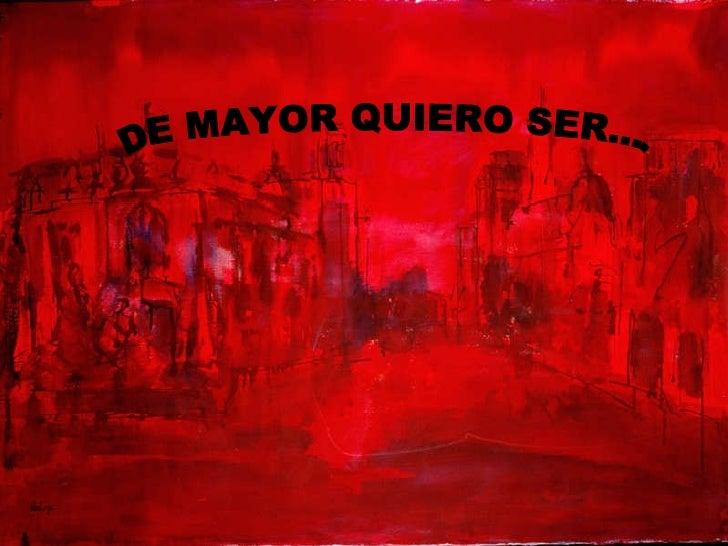 DE MAYOR QUIERO SER.... ILUSTRADORA DE MAYOR QUIERO SER.... ILUSTRADORA