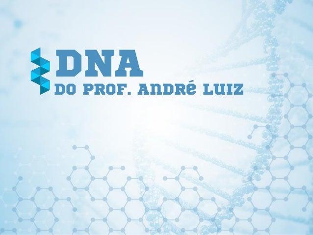 DNADo Prof. André Luiz