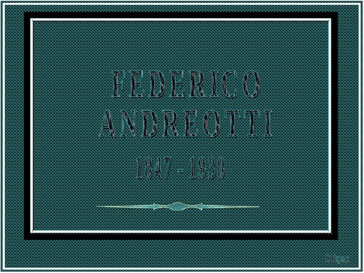 FEDERICO  ANDREOTTI 1847 - 1930 Clique