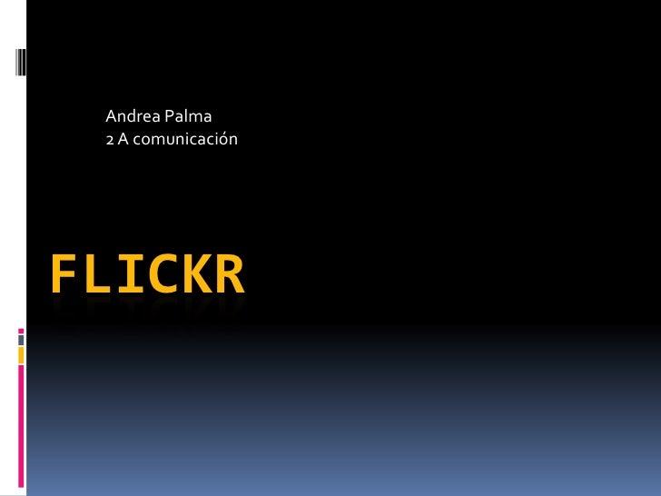 Andrea Palma<br />2 A comunicación<br />FLICKR<br />
