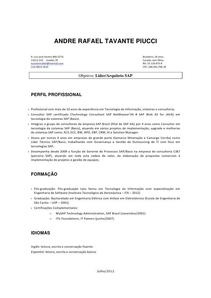 ANDRE RAFAEL TAVANTE PIUCCI    R. Luis Jose Sereno 800 (275)                                                  Brasileiro, ...