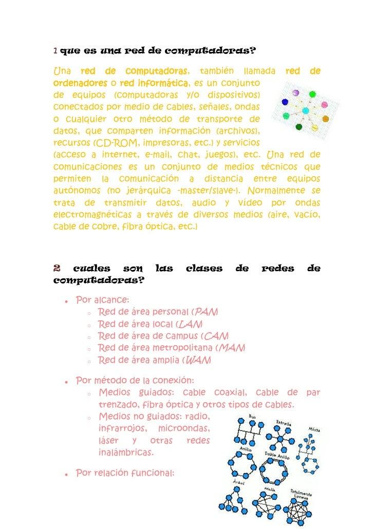 1 que es una red de computadoras?<br />4444365452120Una red de computadoras, también llamada red de ordenadores o red info...