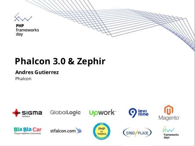 Phalcon 3.0 & Zephir Andres Gutierrez Phalcon