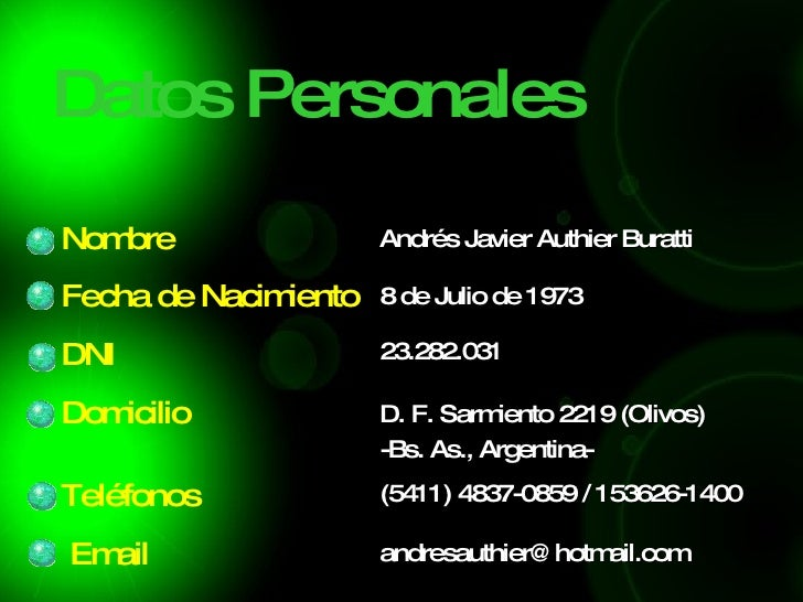 Datos Personales <ul><li>Andrés Javier Authier Buratti </li></ul><ul><li>8 de Julio de 1973 </li></ul><ul><li>23.282.031 <...