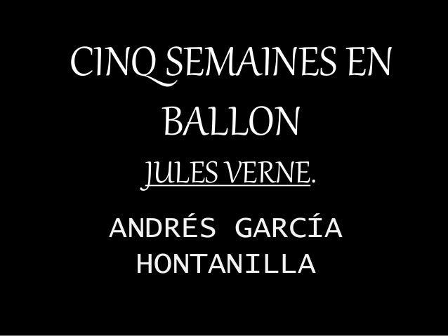 CINQ SEMAINES EN  BALLON  JULES VERNE.  ANDRÉS GARCÍA  HONTANILLA