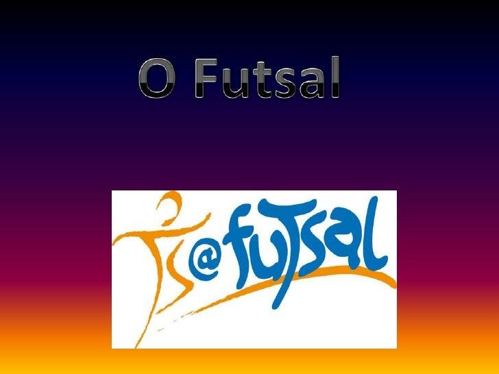 O Futsal<br />