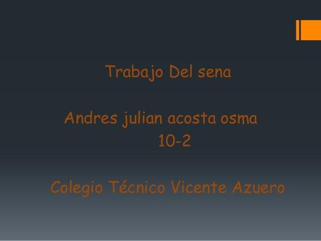 Trabajo Del sena Andres julian acosta osma             10-2Colegio Técnico Vicente Azuero