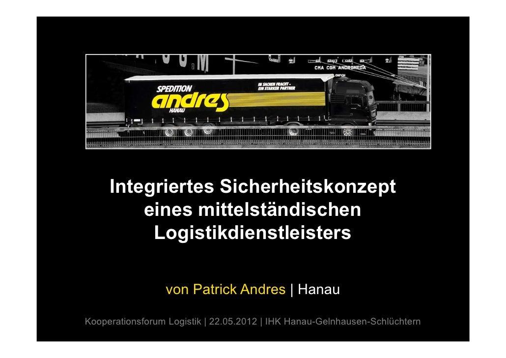 Integriertes Sicherheitskonzept         eines mittelständischen          Logistikdienstleisters                 von Patric...
