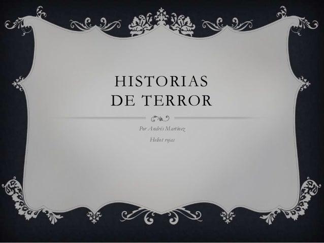 HISTORIAS DE TERROR Por Andrés Martínez Heliot rojas